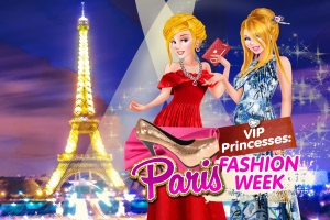 VIP Princesses: Paris Fashion Week